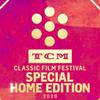 TCM Classic Film Festival: Special Home Edition