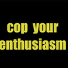 Cop Your Enthusiasm
